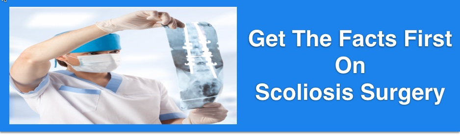Scoliosis Surgery – Get the Facts First