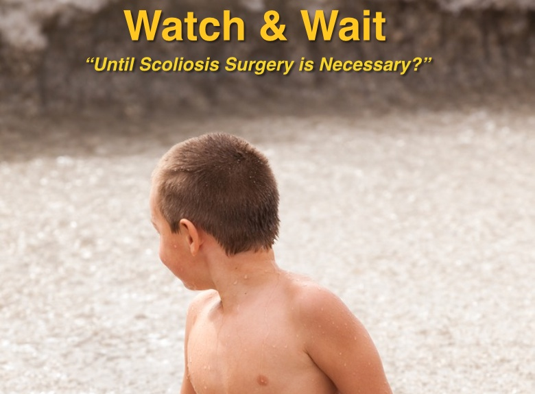 Don't Just Watch and Wait for Scoliosis Surgery to Be Needed